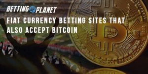 Bitcoin fiat currency online betting sites guide