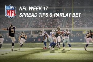 NFL Football Week 17 Parlay Betting – Free Spread Tips & Specials