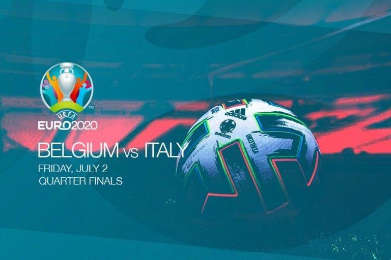EURO 2020 quarter finals - Belgium vs Italy