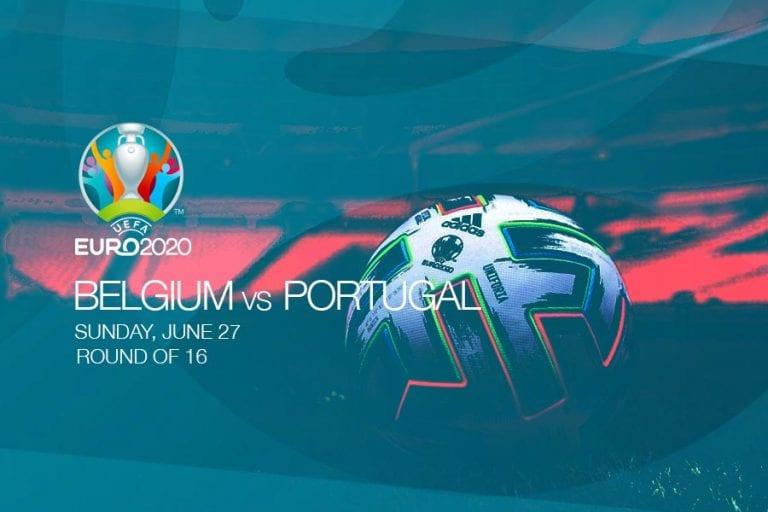 EURO 2020 Round of 16 - Belgium vs Portugal