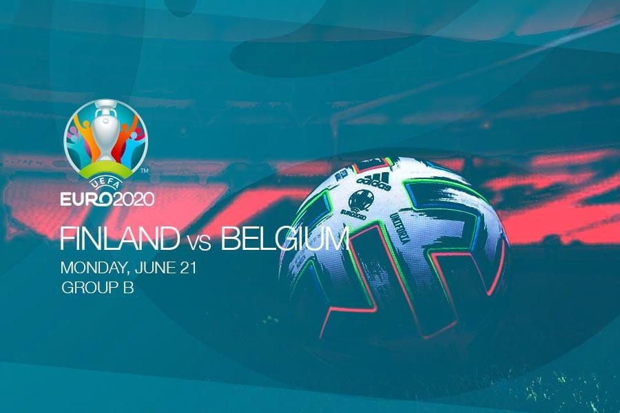 EURO 2020 - Finland vs Belgium
