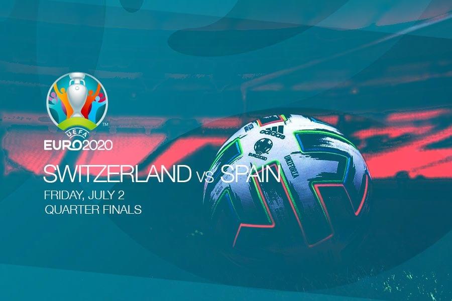 EURO 2020 quarter finals - Switzerland vs Spain