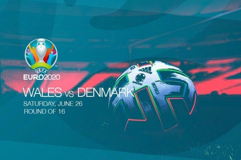 EURO 2020 - Wales vs Denmark